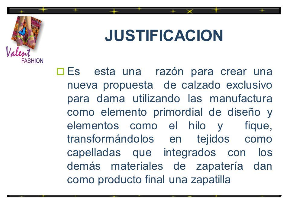 OBJETIVO GENERAL Diseñar y comercializar Calzado artesanal para dama a nivel nacional e Internacional.