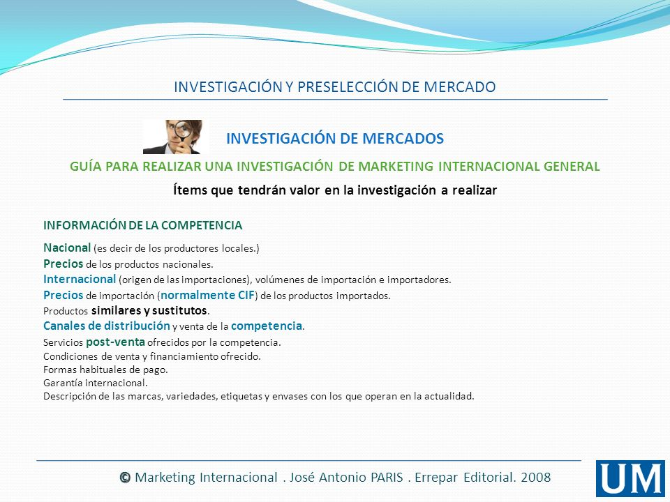 INVESTIGACIÓN DE MERCADOS INVESTIGACIÓN Y PRESELECCIÓN DE MERCADO © © Marketing Internacional. José Antonio PARIS. Errepar Editorial. 2008 INFORMACIÓN