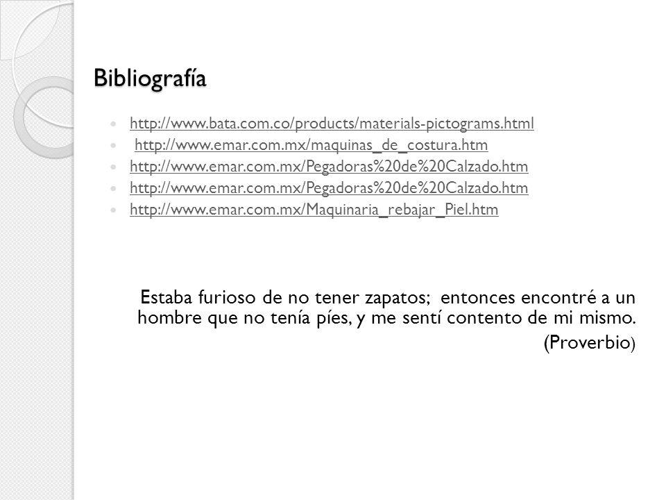 Bibliografía http://www.bata.com.co/products/materials-pictograms.html http://www.emar.com.mx/maquinas_de_costura.htm http://www.emar.com.mx/Pegadoras
