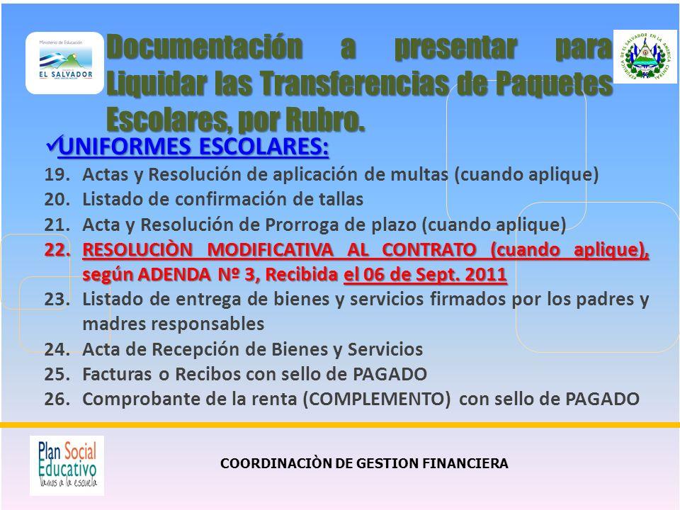 COORDINACIÒN DE GESTION FINANCIERA UNIFORMES ESCOLARES: UNIFORMES ESCOLARES: 19.Actas y Resolución de aplicación de multas (cuando aplique) 20.Listado