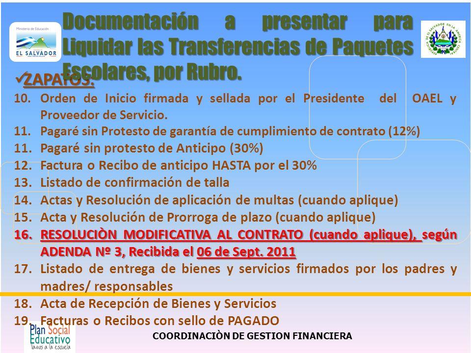 COORDINACIÒN DE GESTION FINANCIERA ZAPATOS: ZAPATOS: 10.Orden de Inicio firmada y sellada por el Presidente del OAEL y Proveedor de Servicio. 11.Pagar