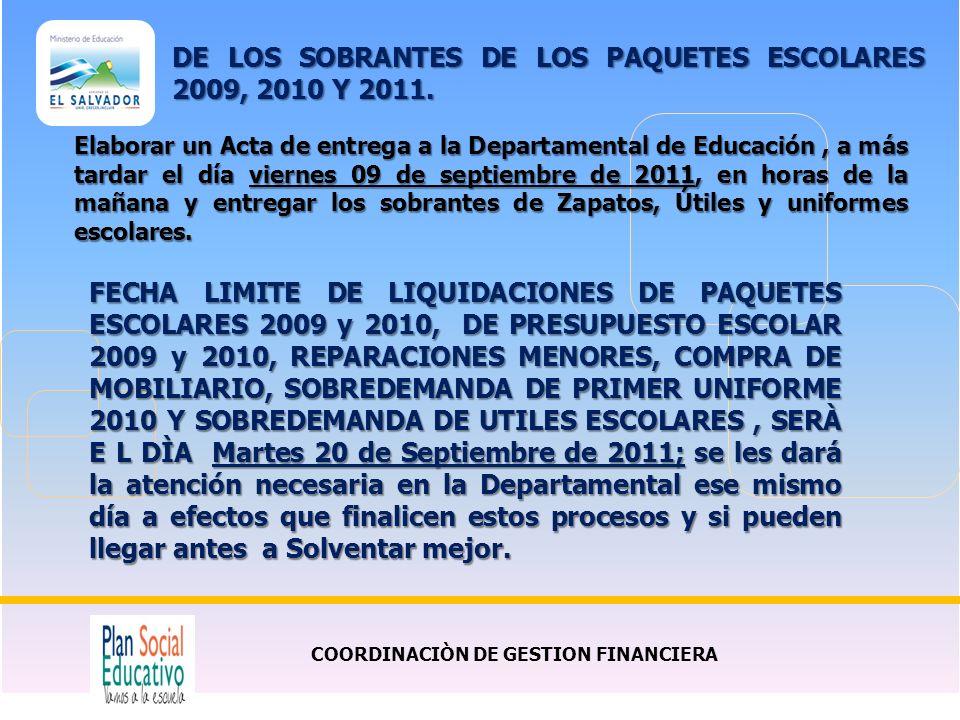 COORDINACIÒN DE GESTION FINANCIERA Elaborar un Acta de entrega a la Departamental de Educación, a más tardar el día viernes 09 de septiembre de 2011,