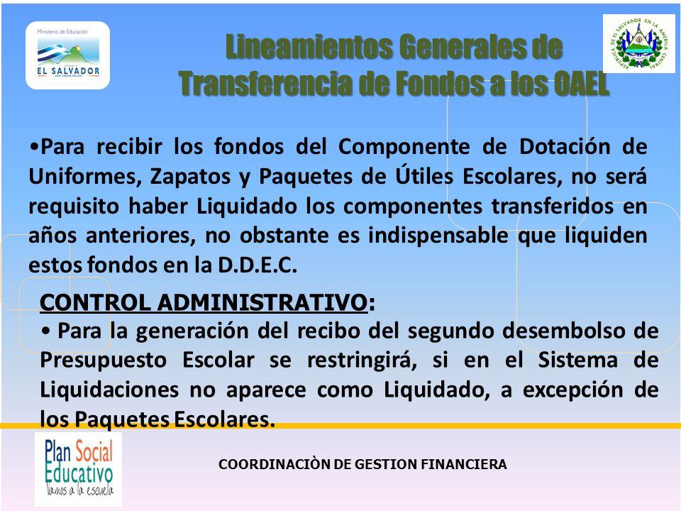 COORDINACIÒN DE GESTION FINANCIERA Lineamientos Generales de Transferencia de Fondos a los OAEL Para recibir los fondos del Componente de Dotación de