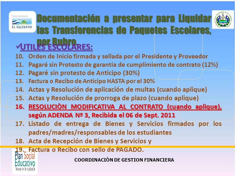 COORDINACIÒN DE GESTION FINANCIERA Documentación a presentar para Liquidar las Transferencias de Paquetes Escolares, por Rubro. UTILES ESCOLARES: UTIL