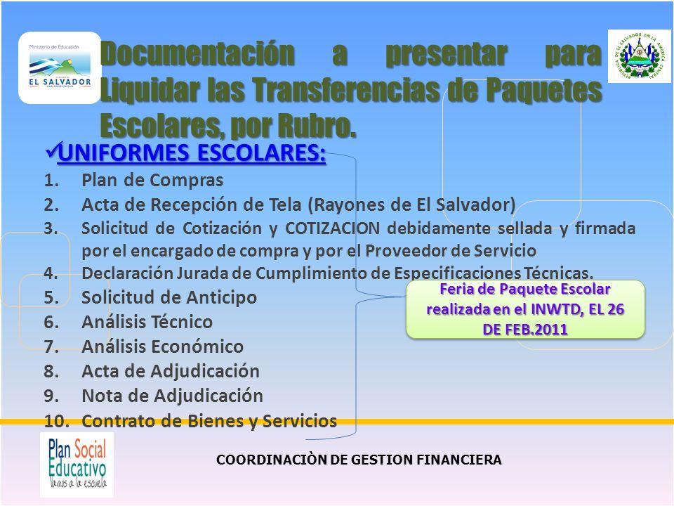 COORDINACIÒN DE GESTION FINANCIERA Documentación a presentar para Liquidar las Transferencias de Paquetes Escolares, por Rubro. UNIFORMES ESCOLARES: U