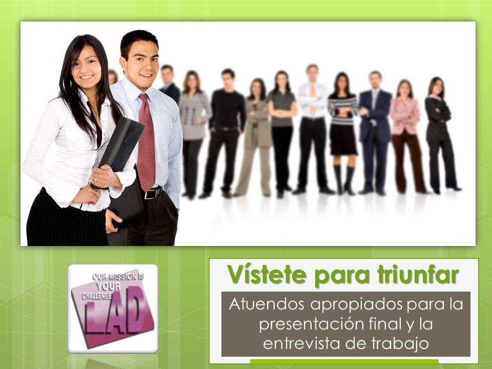Vístete para triunfar Atuendos apropiados para la presentación final y la entrevista de trabajo