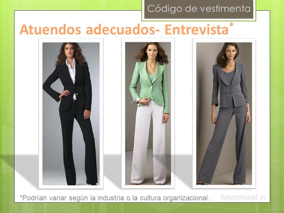 Código de vestimenta Atuendos adecuados- Entrevista * funonthenet.in *Podrían variar según la industria o la cultura organizacional.