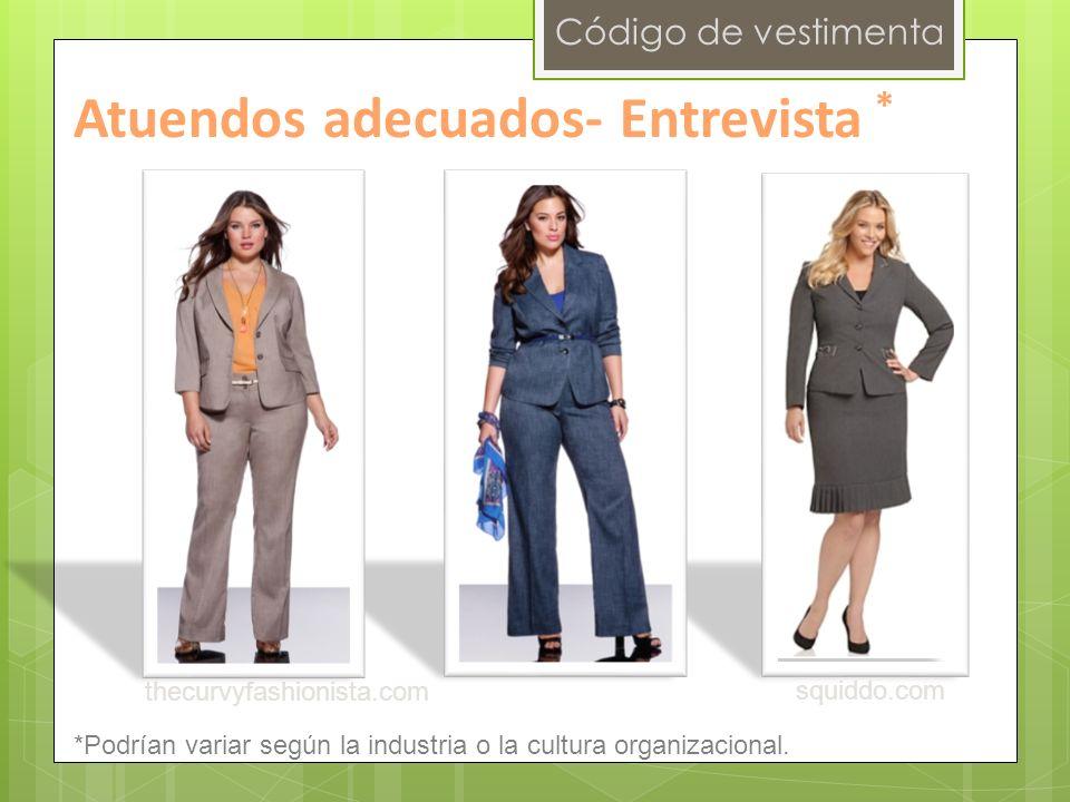 Código de vestimenta thecurvyfashionista.com squiddo.com Atuendos adecuados- Entrevista * *Podrían variar según la industria o la cultura organizacional.