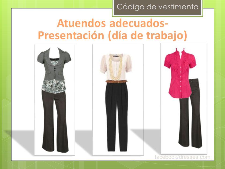 Código de vestimenta Atuendos adecuados- Presentación (día de trabajo) facebook/dresses.com