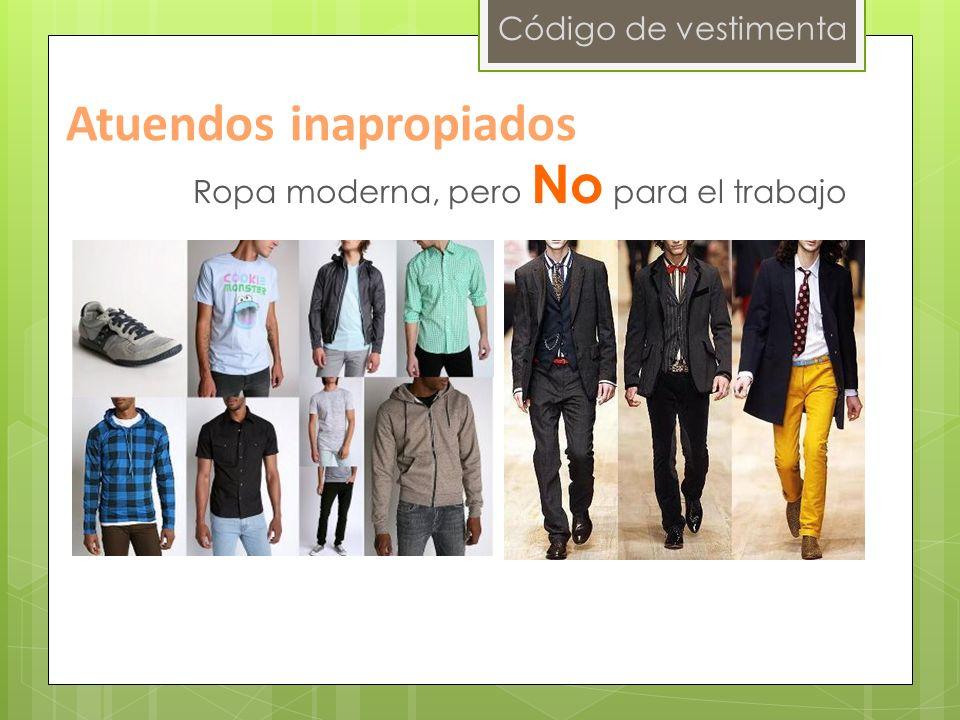 Código de vestimenta Ropa moderna, pero No para el trabajo Atuendos inapropiados
