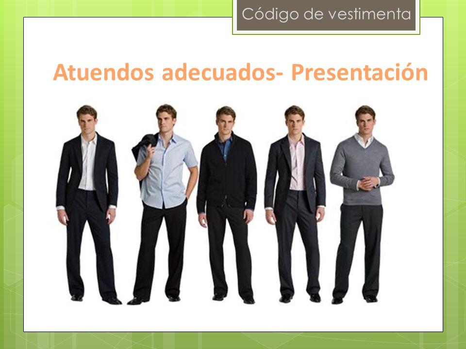 Código de vestimenta Atuendos adecuados- Presentación