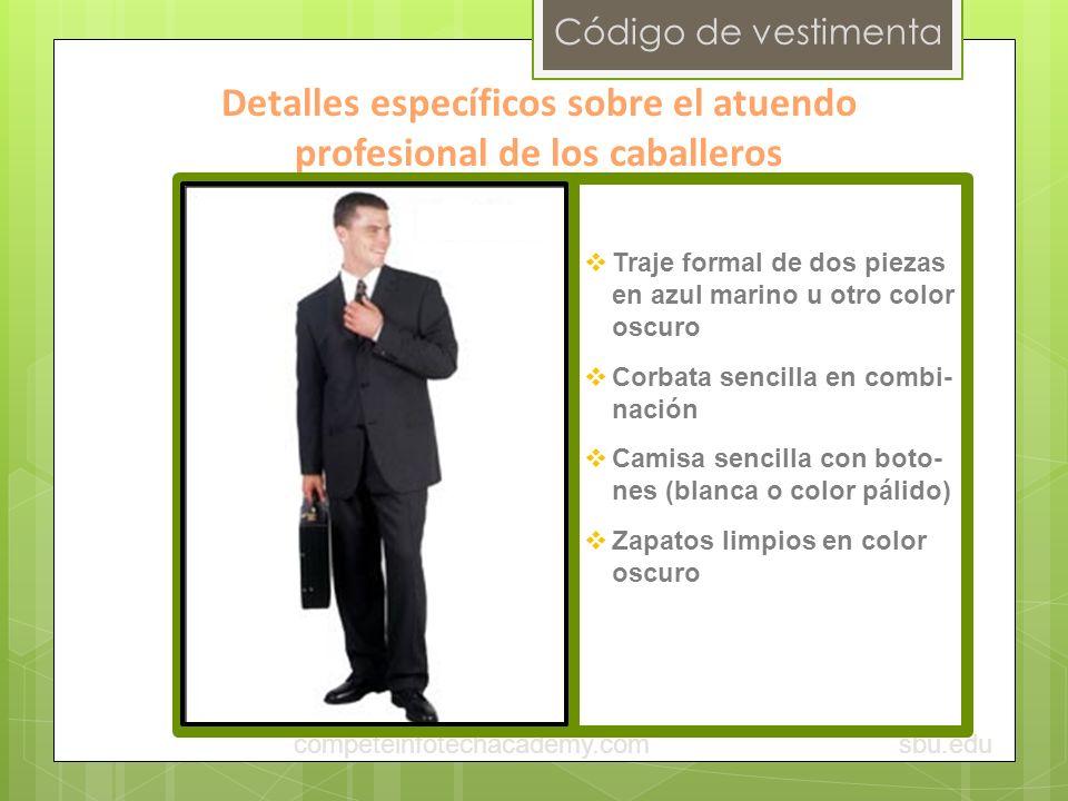 Código de vestimenta Detalles específicos sobre el atuendo profesional de los caballeros sbu.educompeteinfotechacademy.com Traje formal de dos piezas