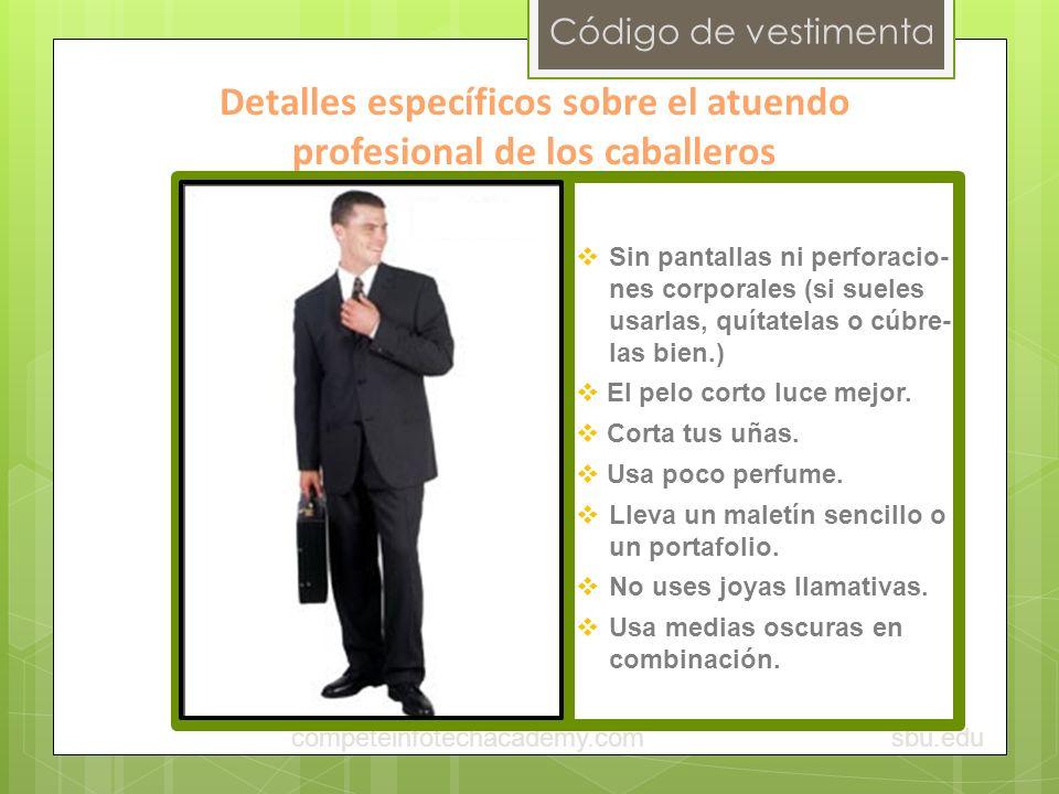 Código de vestimenta Detalles específicos sobre el atuendo profesional de los caballeros sbu.educompeteinfotechacademy.com Sin pantallas ni perforacio