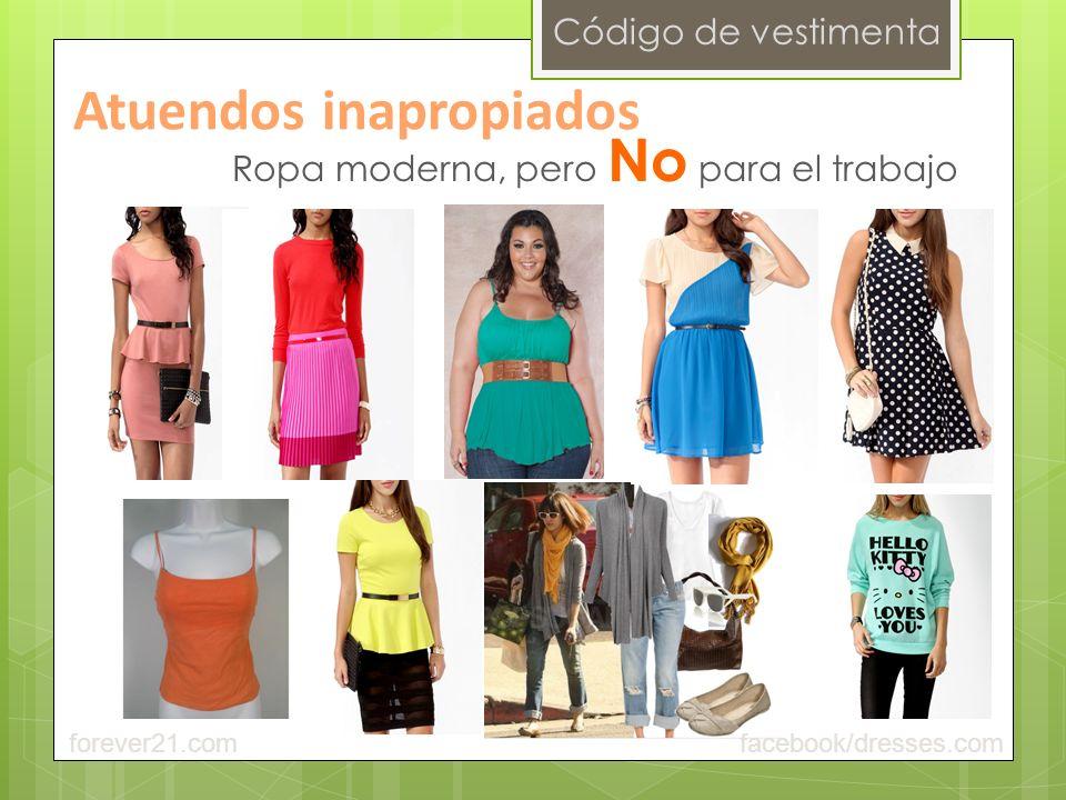 Código de vestimenta Ropa moderna, pero No para el trabajo Atuendos inapropiados facebook/dresses.comforever21.com