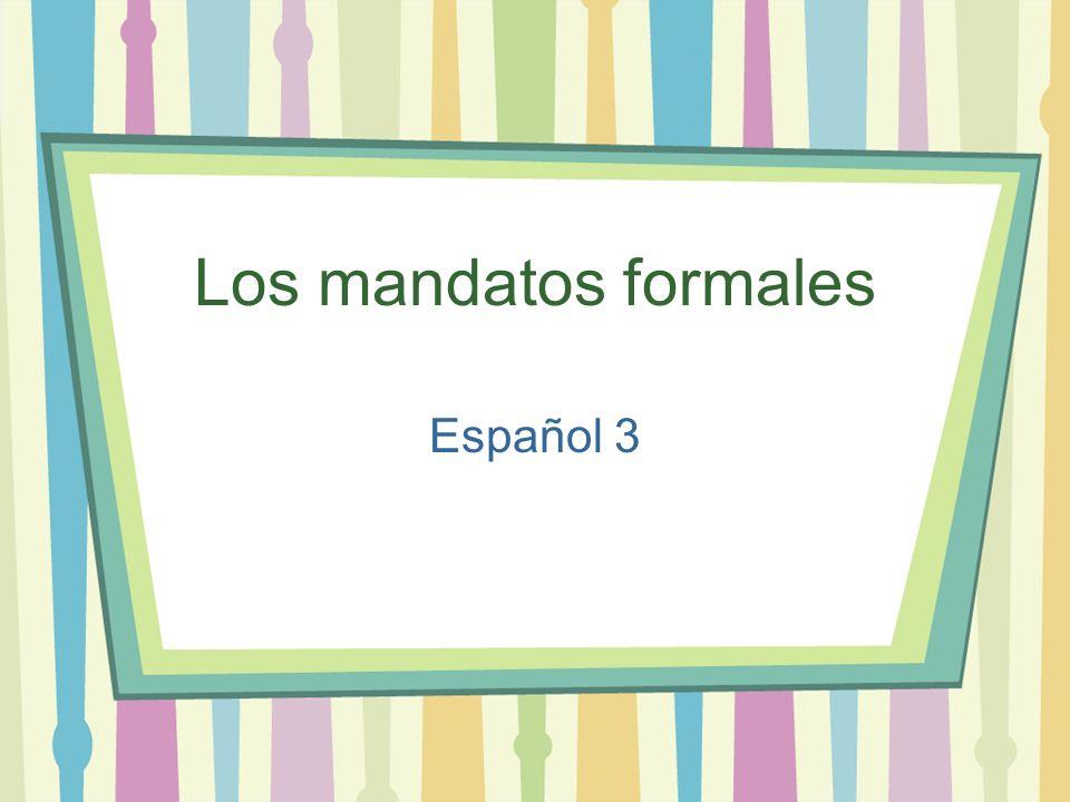 Los mandatos formales Español 3