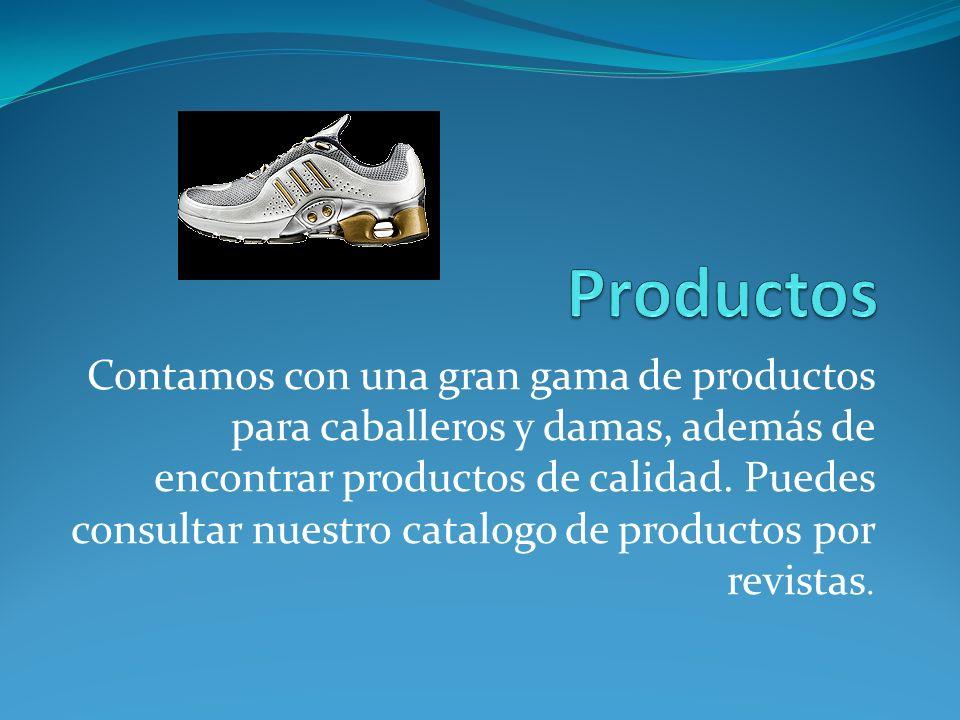 Contamos con una gran gama de productos para caballeros y damas, además de encontrar productos de calidad. Puedes consultar nuestro catalogo de produc