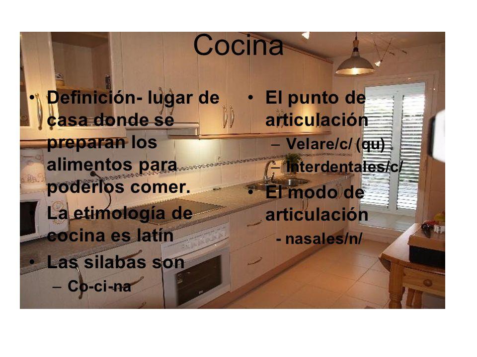 Cocina Definición- lugar de casa donde se preparan los alimentos para poderlos comer.