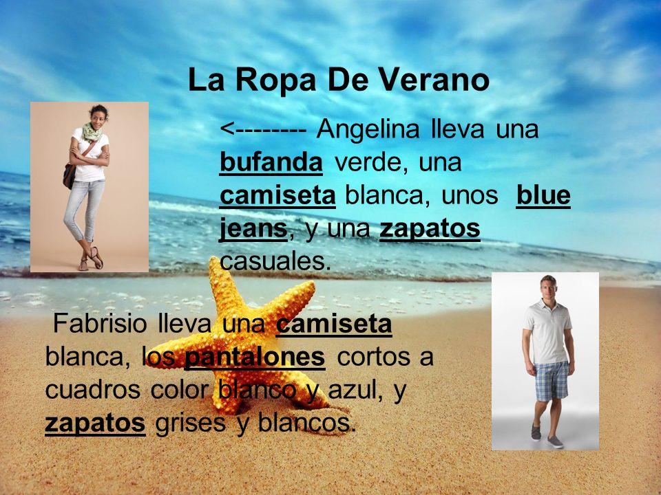 La Ropa De Verano <-------- Angelina lleva una bufanda verde, una camiseta blanca, unos blue jeans, y una zapatos casuales.
