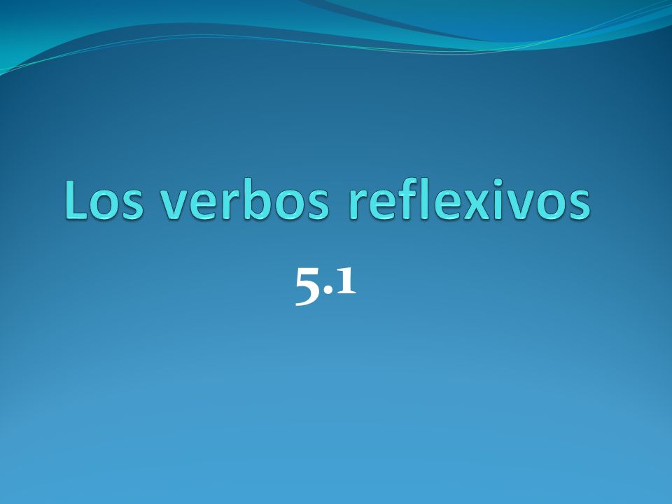 What are reflexive verbs.We use reflexive verbs to talk about actions we do to and for ourselves.