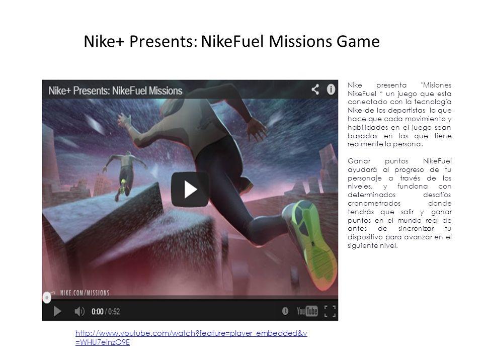 Nike+ Presents: NikeFuel Missions Game Nike presenta Misiones NikeFuel un juego que esta conectado con la tecnología Nike de los deportistas lo que hace que cada movimiento y habilidades en el juego sean basadas en las que tiene realmente la persona.