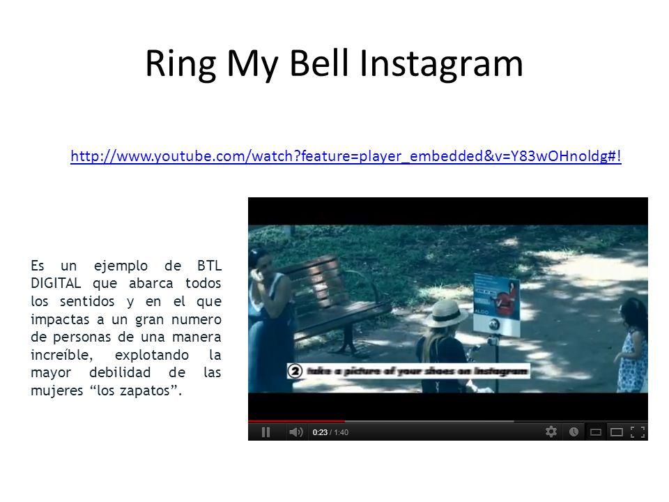 Ring My Bell Instagram Es un ejemplo de BTL DIGITAL que abarca todos los sentidos y en el que impactas a un gran numero de personas de una manera increíble, explotando la mayor debilidad de las mujeres los zapatos.