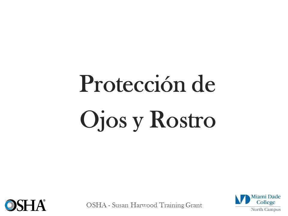 OSHA - Susan Harwood Training Grant Protección de Ojos y Rostro