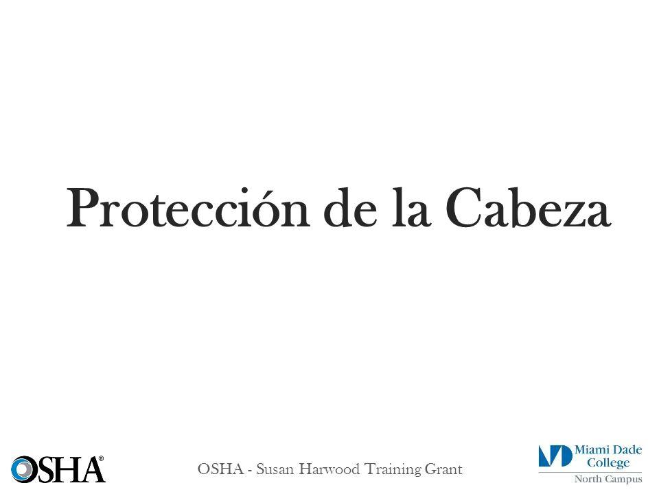 OSHA - Susan Harwood Training Grant Protección de la Cabeza