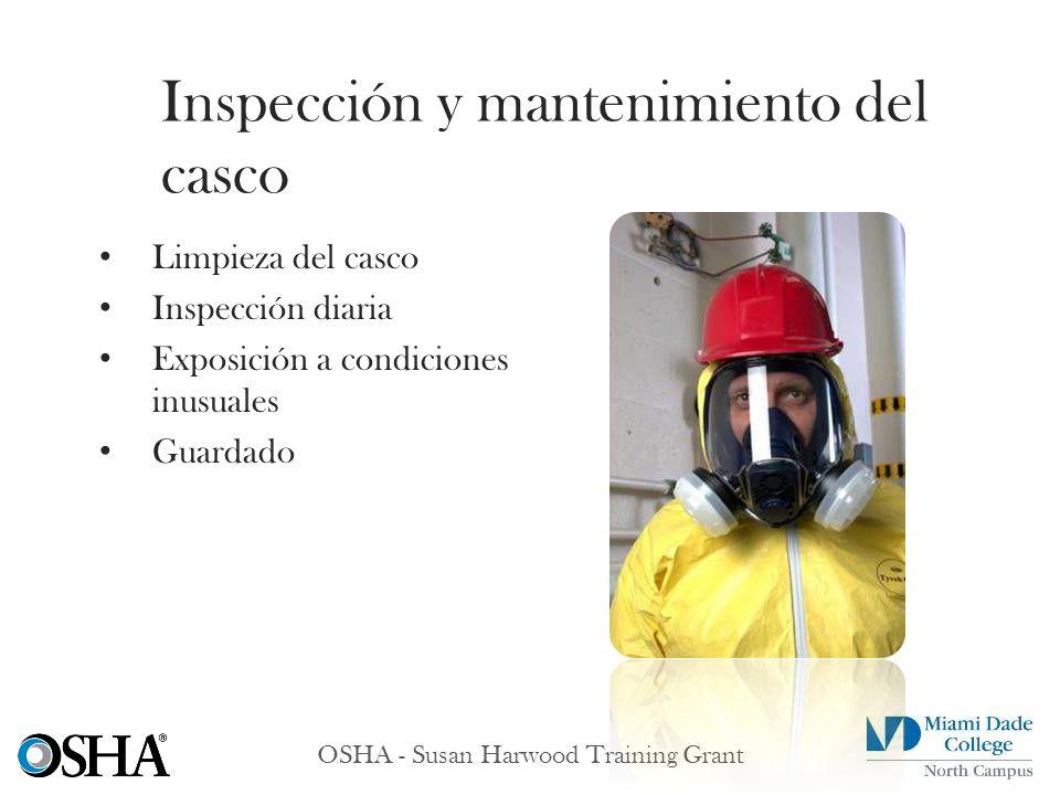 OSHA - Susan Harwood Training Grant Limpieza del casco Inspección diaria Exposición a condiciones inusuales Guardado Inspección y mantenimiento del ca