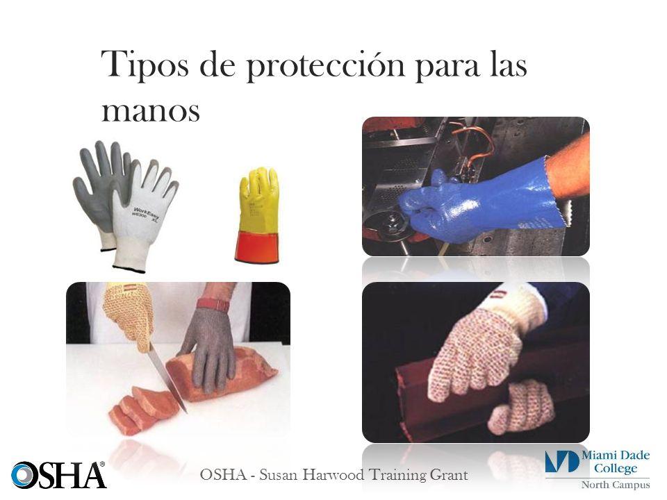 OSHA - Susan Harwood Training Grant Tipos de protección para las manos