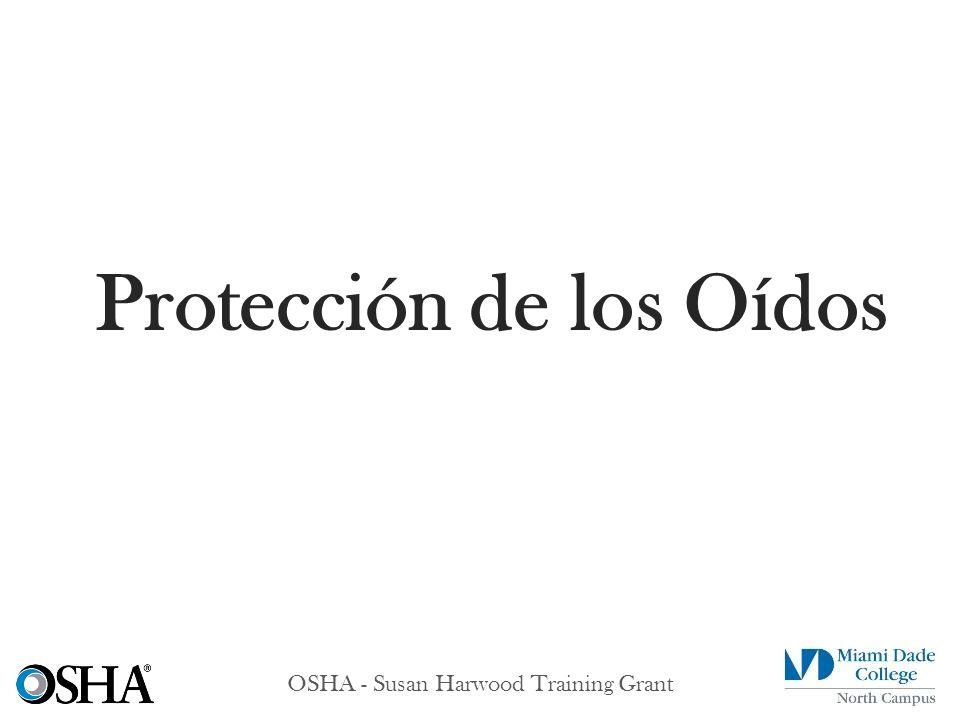 OSHA - Susan Harwood Training Grant Protección de los Oídos