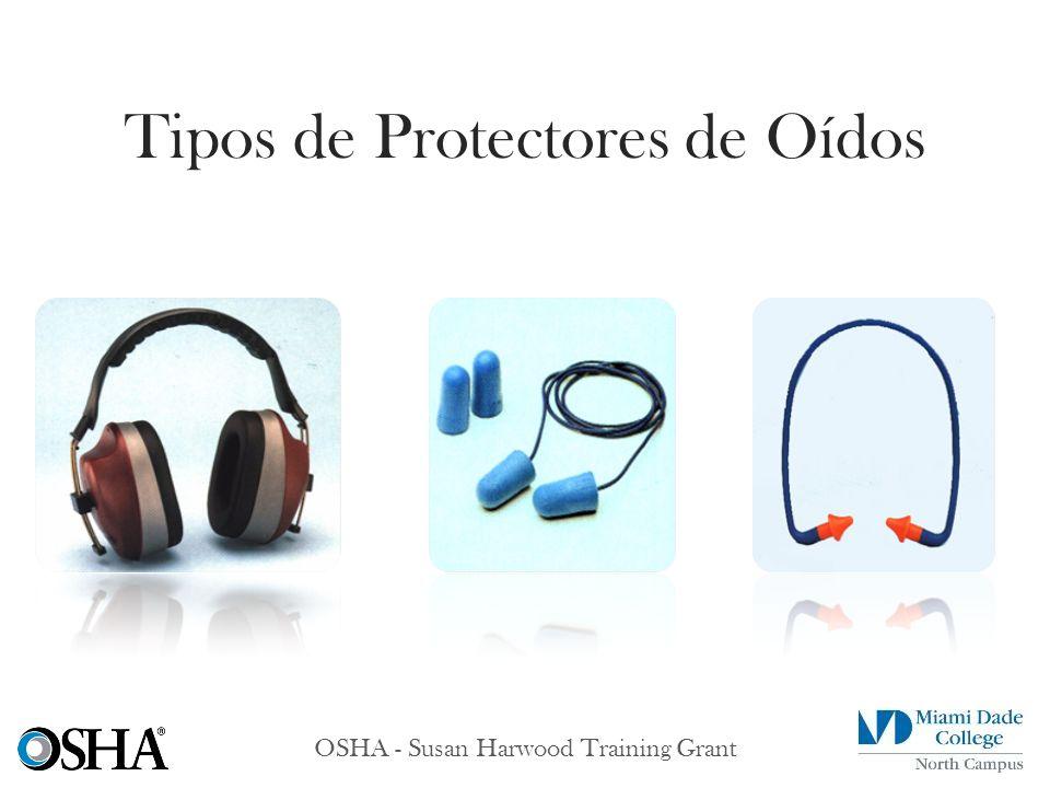 OSHA - Susan Harwood Training Grant Tipos de Protectores de Oídos