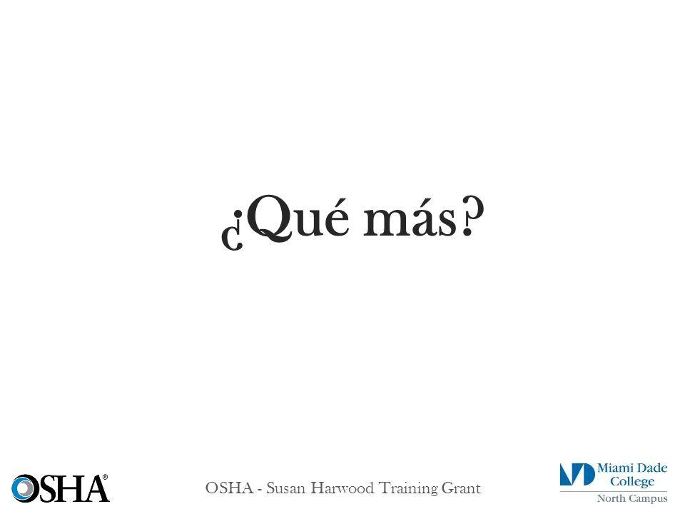 OSHA - Susan Harwood Training Grant ¿Qué más?