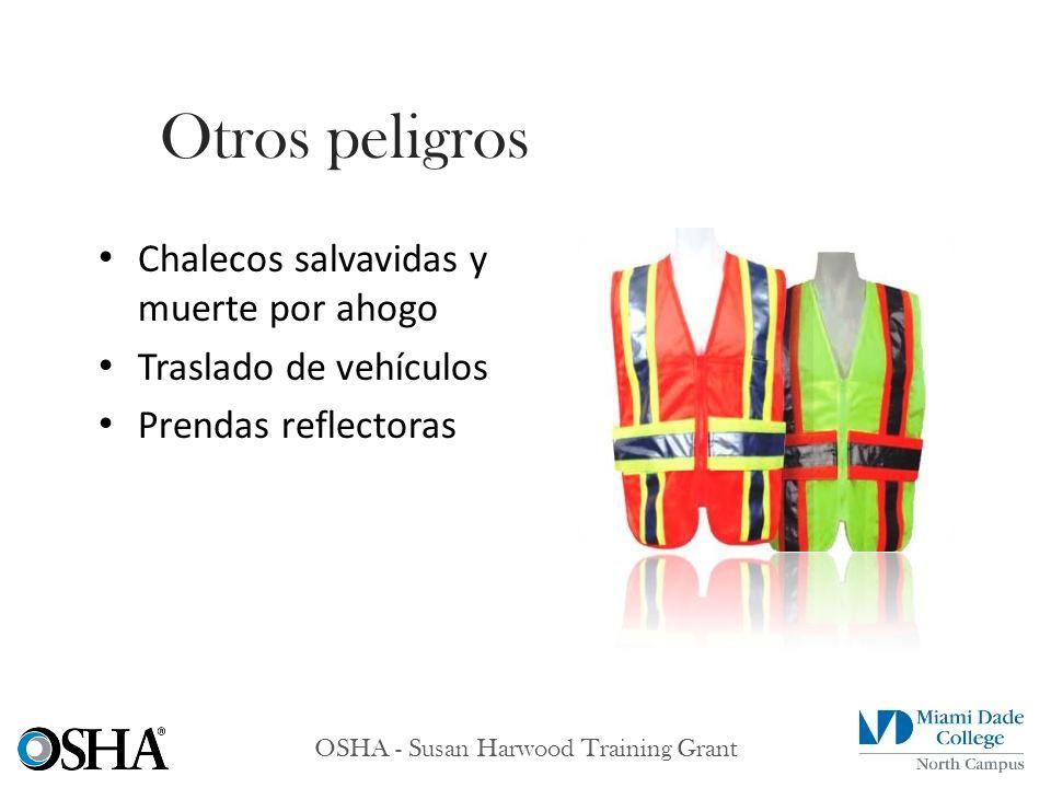 OSHA - Susan Harwood Training Grant Chalecos salvavidas y muerte por ahogo Traslado de vehículos Prendas reflectoras Otros peligros