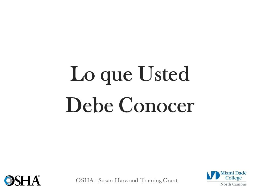 OSHA - Susan Harwood Training Grant Lo que Usted Debe Conocer