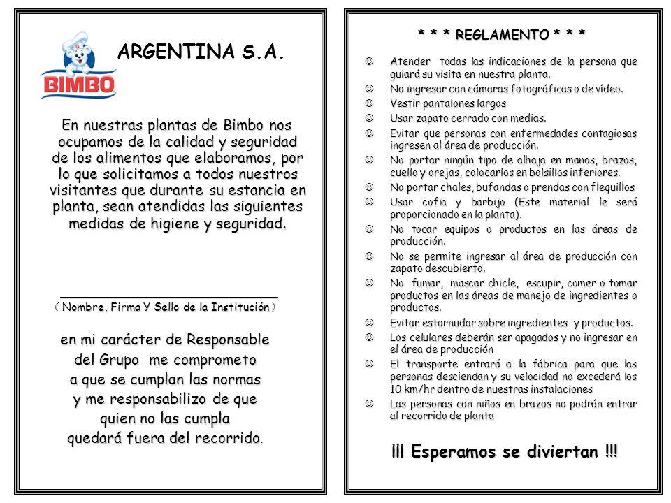 BIMBO ARGENTINA S.A. En nuestras plantas de Bimbo nos ocupamos de la calidad y seguridad de los alimentos que elaboramos, por lo que solicitamos a tod