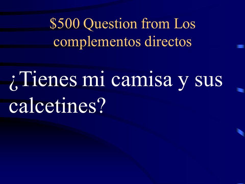 $400 Answer from Los complementos directos Ellos los compraron hace dos días.
