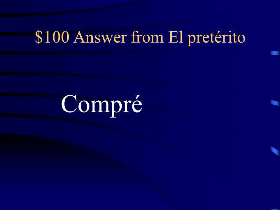 $100 Question from El pretérito yo + comprar