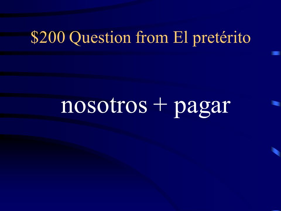 $100 Answer from El pretérito Compré
