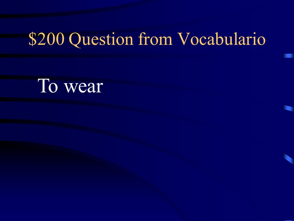 $100 Answer from Vocabulario La tienda de ropa