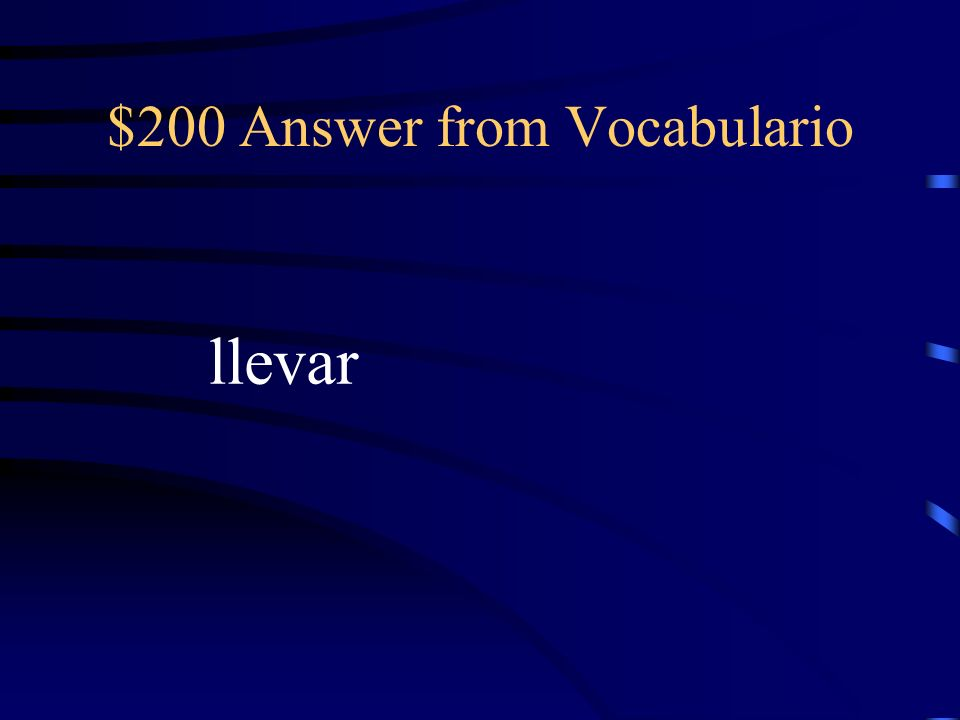 $200 Question from Vocabulario To wear