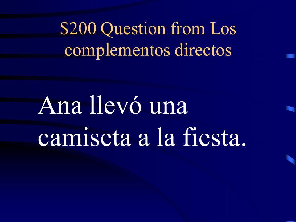 $100 Answer from Los complementos directos Los compré ayer.