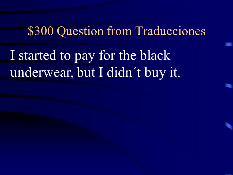 $200 Answer from Traducciones (Tú) llevaste ese vestido rosado a la fiesta.