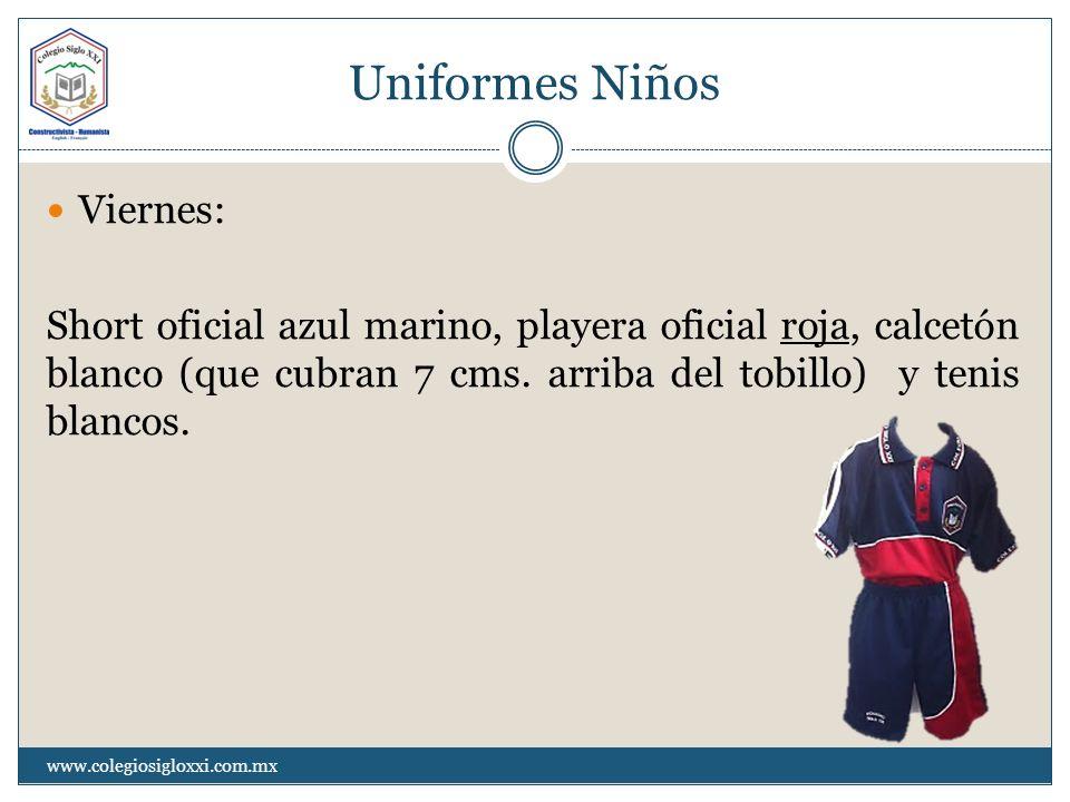 Uniformes Niños Viernes: Short oficial azul marino, playera oficial roja, calcetón blanco (que cubran 7 cms. arriba del tobillo) y tenis blancos. www.