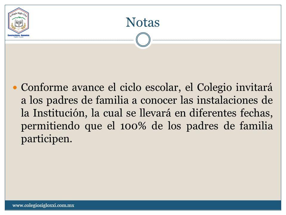 Notas Conforme avance el ciclo escolar, el Colegio invitará a los padres de familia a conocer las instalaciones de la Institución, la cual se llevará