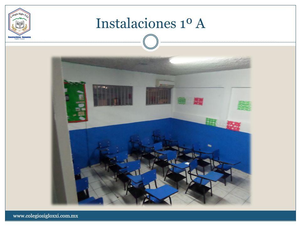 Instalaciones 1º A www.colegiosigloxxi.com.mx