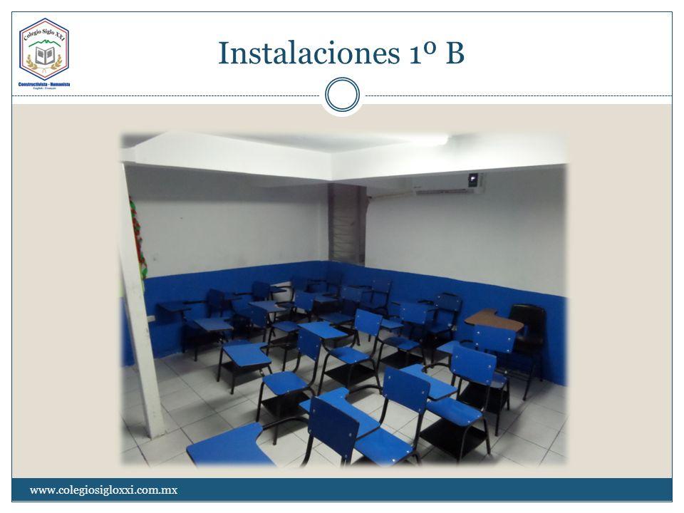 Instalaciones 1º B www.colegiosigloxxi.com.mx