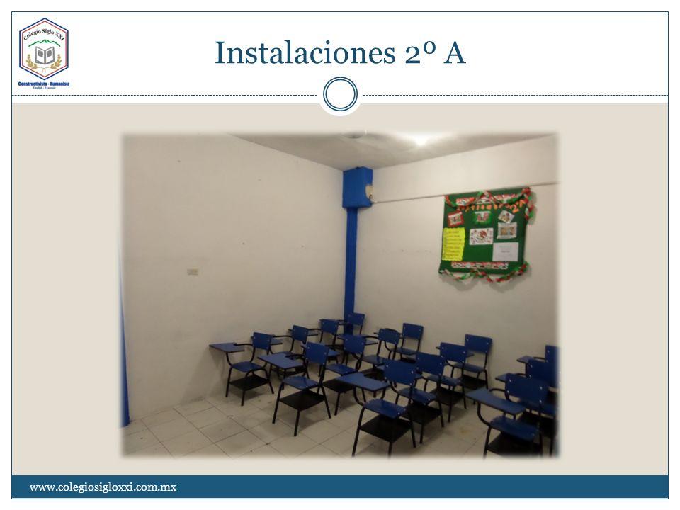 Instalaciones 2º A www.colegiosigloxxi.com.mx