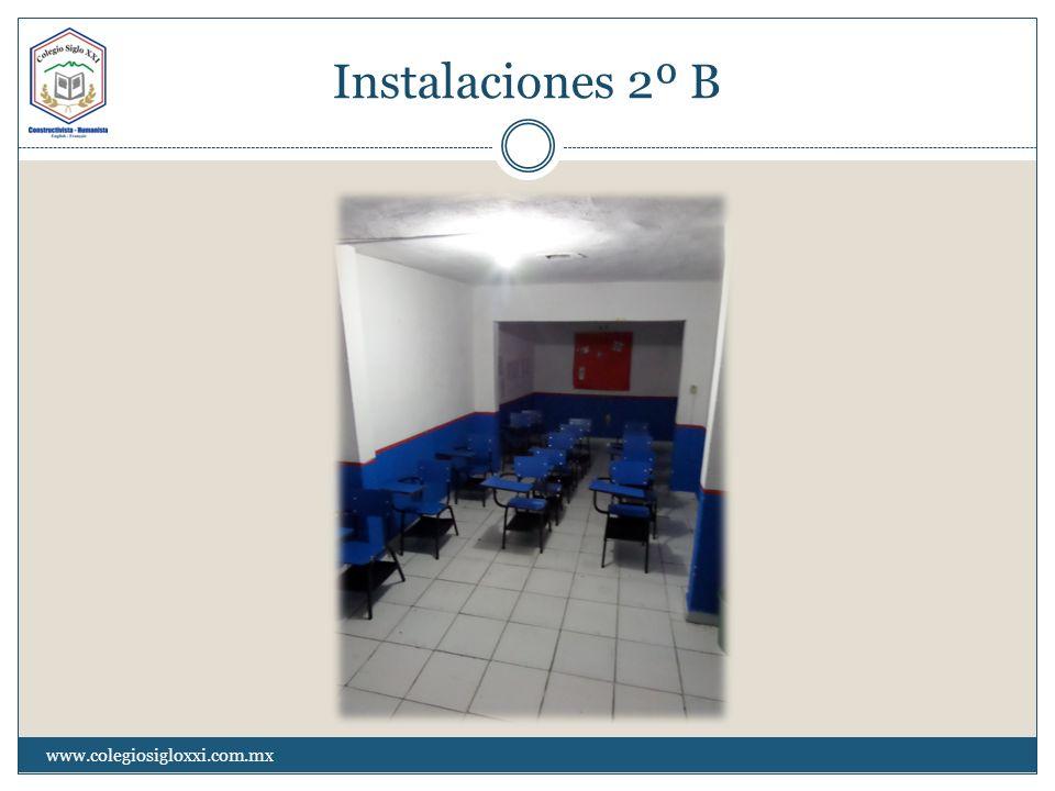 Instalaciones 2º B www.colegiosigloxxi.com.mx