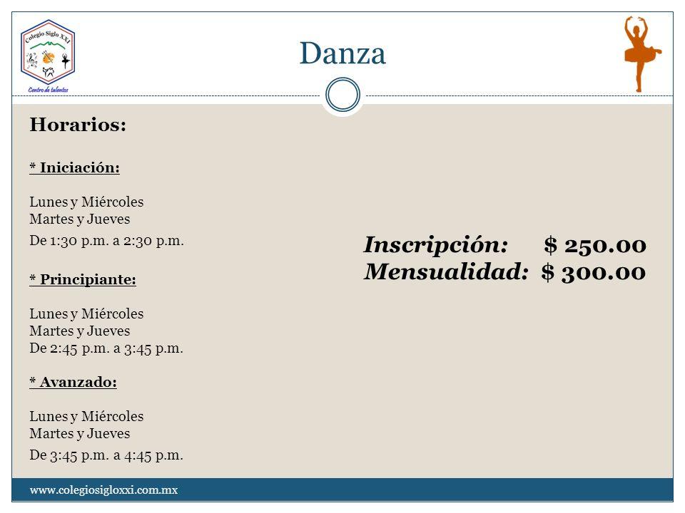 Danza Horarios: * Iniciación: Lunes y Miércoles Martes y Jueves De 1:30 p.m. a 2:30 p.m. * Principiante: Lunes y Miércoles Martes y Jueves De 2:45 p.m