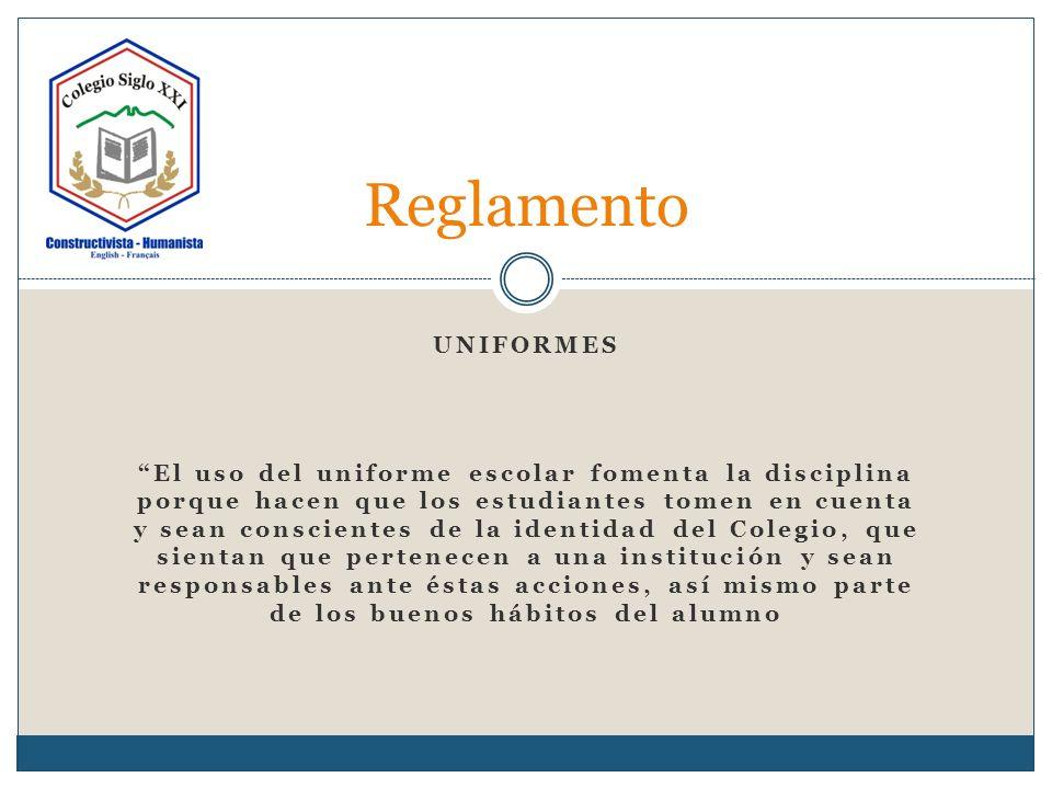 UNIFORMES Reglamento El uso del uniforme escolar fomenta la disciplina porque hacen que los estudiantes tomen en cuenta y sean conscientes de la ident